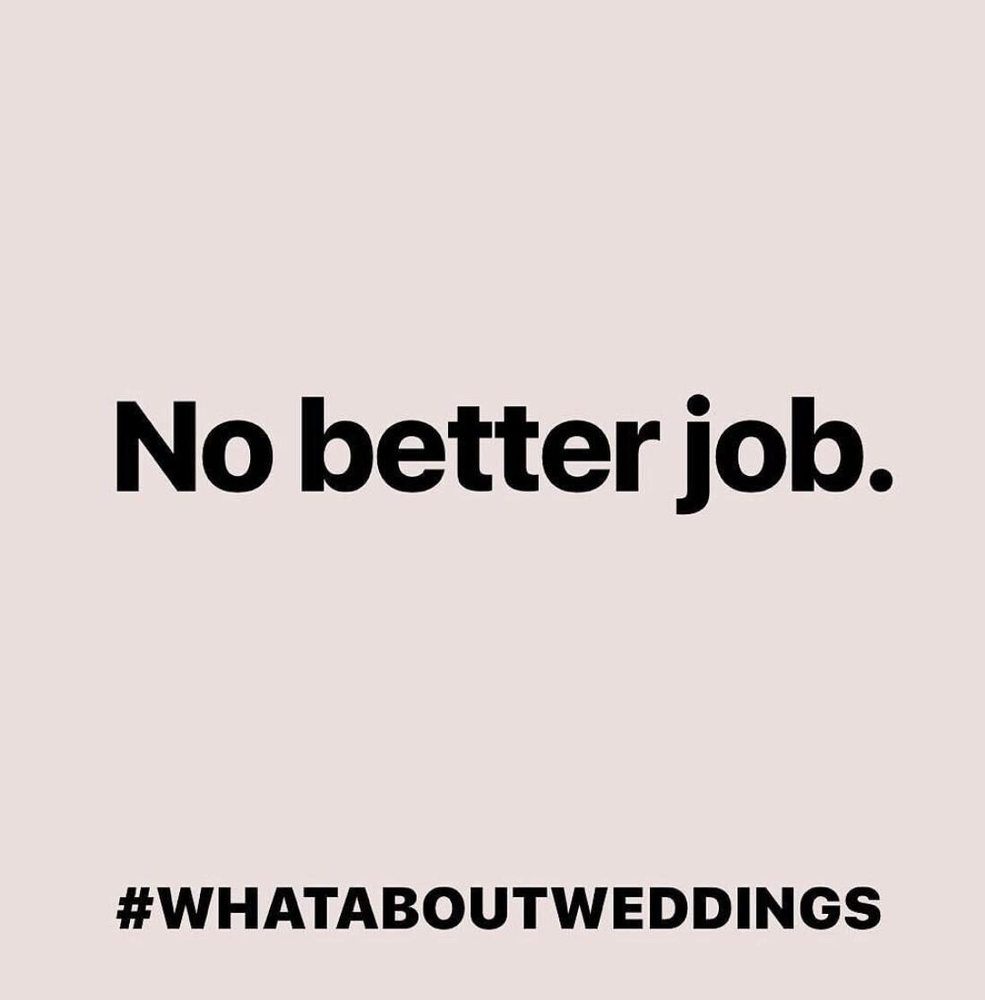 No better job. #whataboutweddings